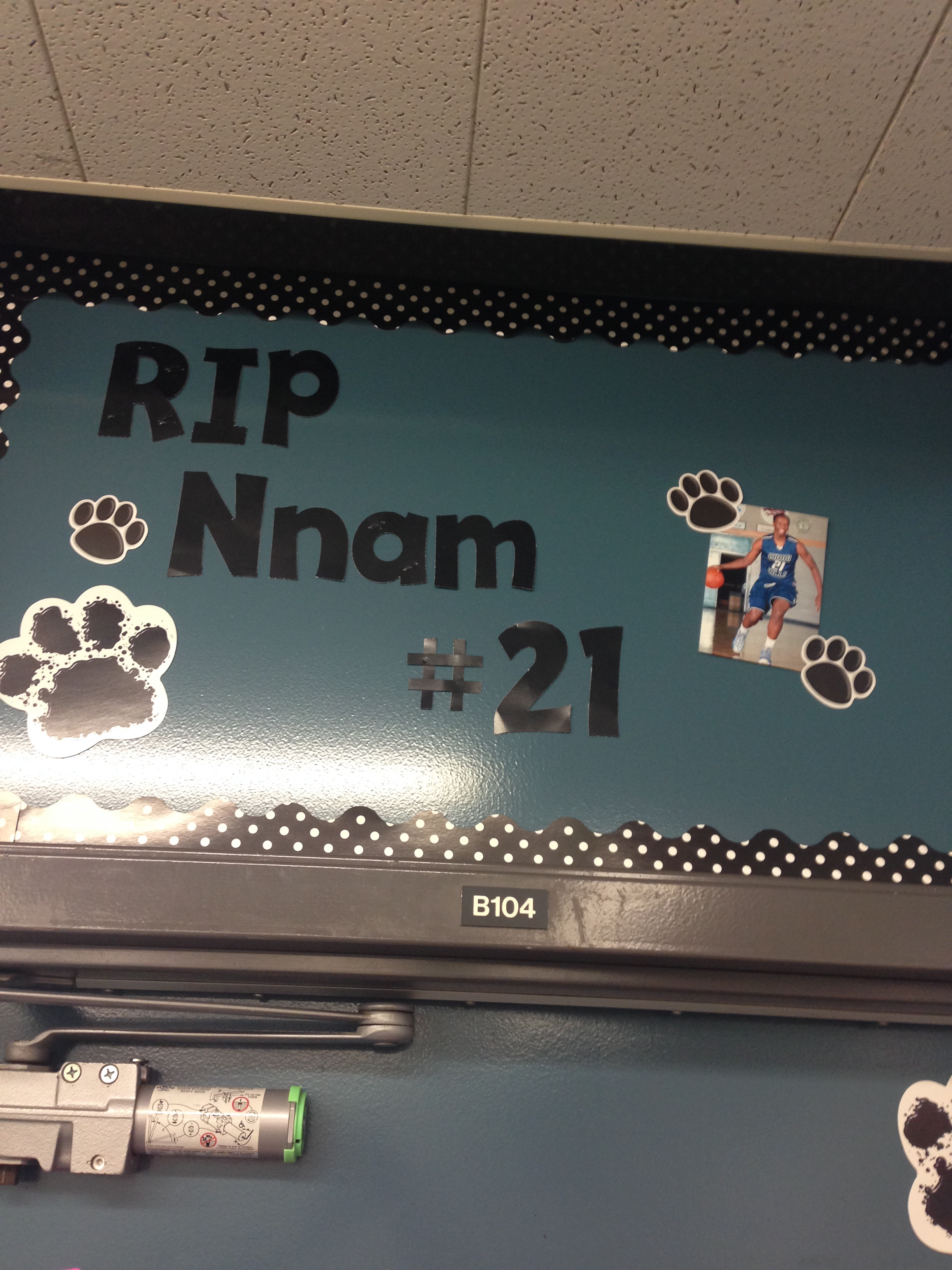 Memorial to Nnamdi over my door (my student who passed this summer)